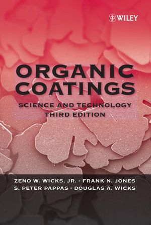 Organic Coatings: Science and Technology, 3rd Edition