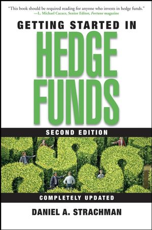 Getting Started in Hedge Funds, 2nd Edition