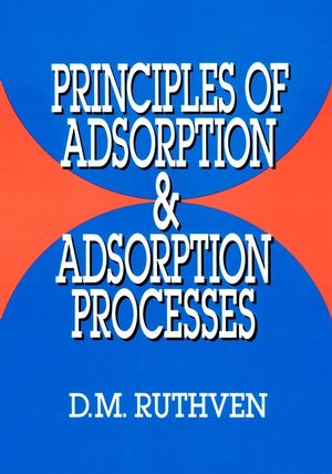 Principles of Adsorption and Adsorption Processes (0471866067) cover image