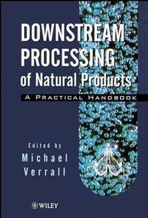 Downstream Processing of Natural Products: A Practical Handbook (0471963267) cover image