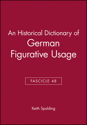 An Historical Dictionary of German Figurative Usage, Fascicle 48