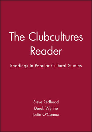 The Clubcultures Reader: Readings in Popular Cultural Studies (0631212167) cover image