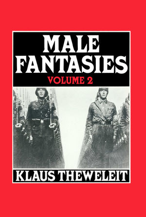 Male Fantasies, Volume 2: Psychoanalyzing the White Terror
