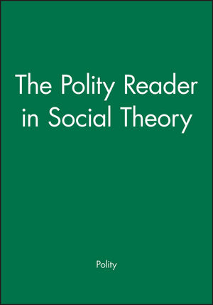 The Polity Reader in Social Theory