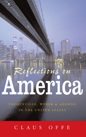 Reflections on America: Tocqueville, Weber and Adorno in the United States (0745635067) cover image