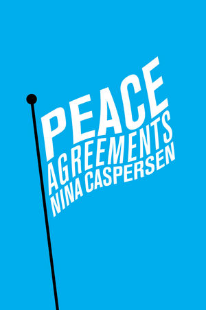 Peace Agreements: Finding Solutions to Intra-state Conflicts