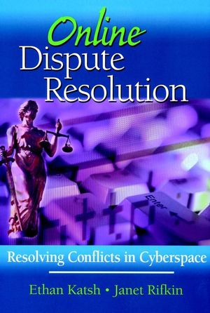Online Dispute Resolution: Resolving Conflicts in Cyberspace (0787956767) cover image