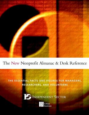 The New Nonprofit Almanac and Desk Reference: The Essential Facts and Figures for Managers, Researchers, and Volunteers