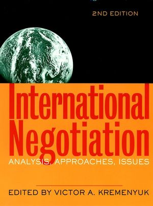 International Negotiation: Analysis, Approaches, Issues, 2nd Edition