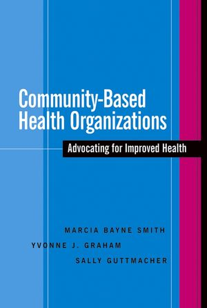 Community-Based Health Organizations: Advocating for Improved Health (0787964867) cover image