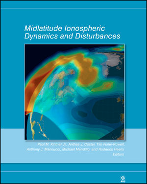Midlatitude Ionospheric Dynamics and Disturbances, Volume 181 (0875904467) cover image