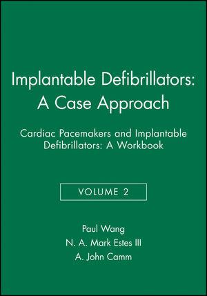 Implantable Defibrillators: A Case Approach: Cardiac Pacemakers and Implantable Defibrillators: A Workbook, Volume 2