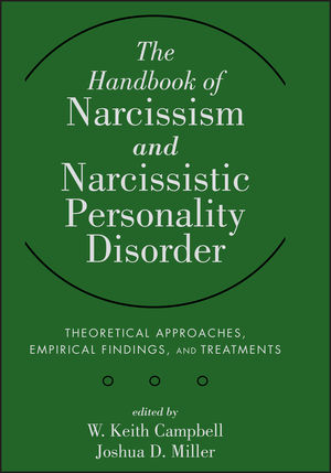 The Handbook of Narcissism and Narcissistic Personality Disorder: Theoretical Approaches, Empirical Findings, and Treatments (1118029267) cover image