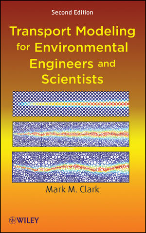 Transport Modeling for Environmental Engineers and Scientists, 2nd Edition (1118210867) cover image