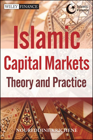 Islamic Capital Markets: Theory and Practice (1118247167) cover image