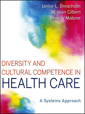 Diversity and Cultural Competence in Health Care: A Systems Approach (1118282167) cover image