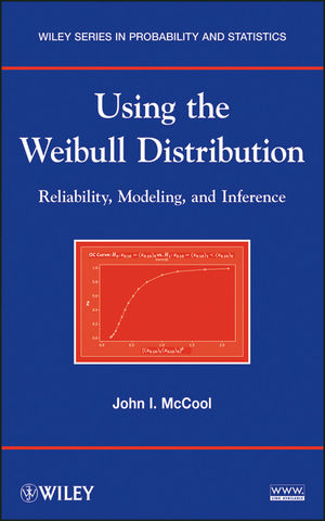 Using the Weibull Distribution: Reliability, Modeling, and Inference (1118351967) cover image