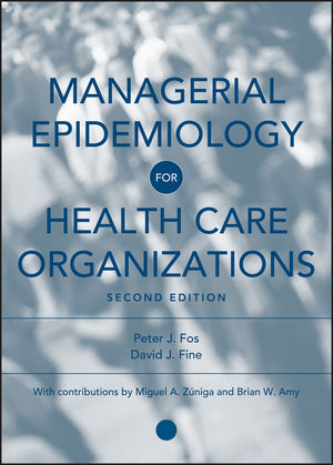 Managerial Epidemiology for Health Care Organizations, 2nd Edition (1118429567) cover image