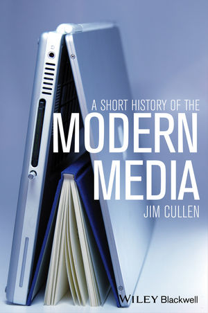 A Short History of the Modern Media (1118607767) cover image