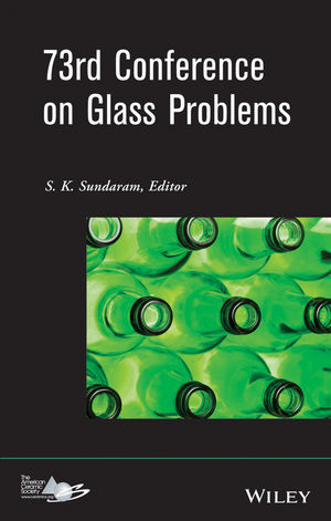 73rd Conference on Glass Problems: Version B - Meeting Attendees Only, Volume 34, Issue 1