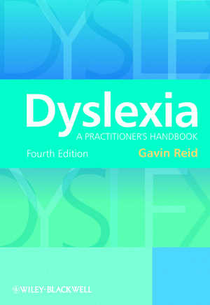 Dyslexia: A Practitioner's Handbook, 4th Edition