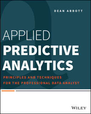 Applied Predictive Analytics: Principles and Techniques for the Professional Data Analyst (1118727967) cover image