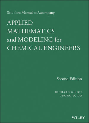 Solutions Manual to Accompany Applied Mathematics and Modeling for Chemical Engineers, 2nd Edition (1118804767) cover image