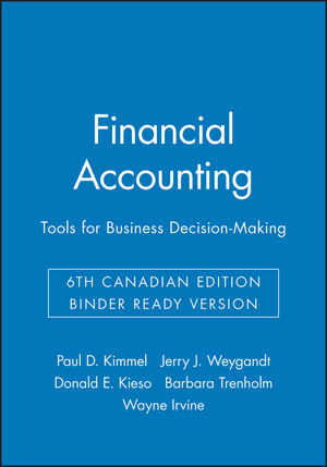 Financial Accounting: Tools for Business Decision-Making, 6th Canadian Edition