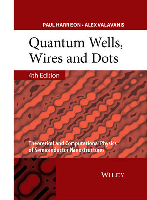 Quantum Wells, Wires and Dots: Theoretical and Computational Physics of Semiconductor Nanostructures, 4th Edition (1118923367) cover image