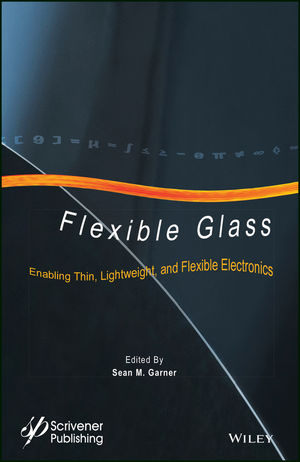 Flexible Glass: Enabling Thin, Lightweight, and Flexible Electronics (1118946367) cover image