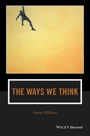 The Ways We Think: From the Straits of Reason to the Possibilities of Thought (1119129567) cover image