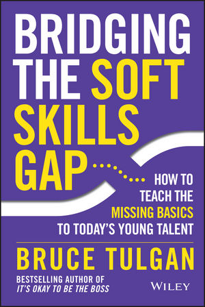 Bridging the Soft Skills Gap: How to Teach the Missing Basics to Todays Young Talent (1119138167) cover image