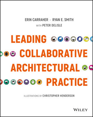 Leading Collaborative Architectural Practice (1119169267) cover image