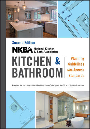 NKBA Kitchen and Bathroom Planning Guidelines with Access Standards, 2nd Edition (1119216567) cover image