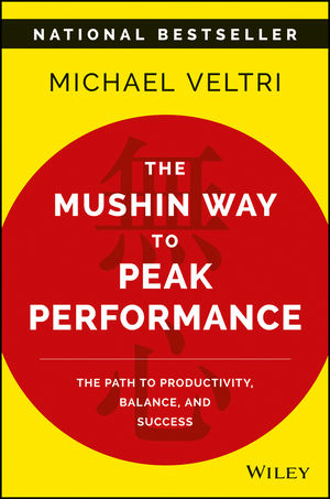 The Mushin Way to Peak Performance: The Path to Productivity, Balance, and Success (1119285267) cover image