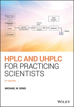 HPLC and UHPLC for Practicing Scientists, 2nd Edition