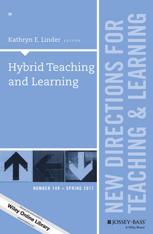 Hybrid Teaching and Learning: New Directions for Teaching and Learning, Number 149 (1119376467) cover image