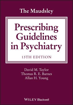 The Maudsley Prescribing Guidelines in Psychiatry, 13th Edition
