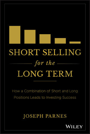 Short Selling for the Long Term: How a Combination of Short and Long Positions Leads to Investing Success