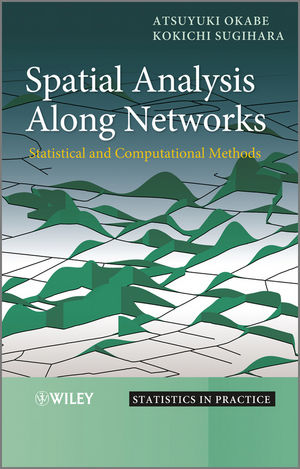 Spatial Analysis Along Networks: Statistical and Computational Methods (1119967767) cover image