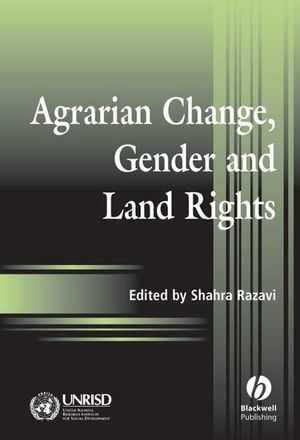 Agrarian Change, Gender and Land Rights (1405110767) cover image