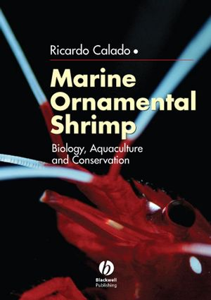 Marine Ornamental Shrimp: Biology, Aquaculture and Conservation