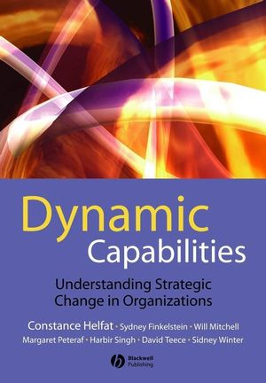 Dynamic Capabilities: Understanding Strategic Change in Organizations (1405182067) cover image
