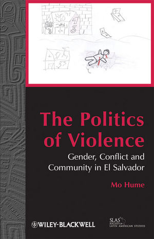 The Politics of Violence: Gender, Conflict and Community in El Salvador (1405192267) cover image