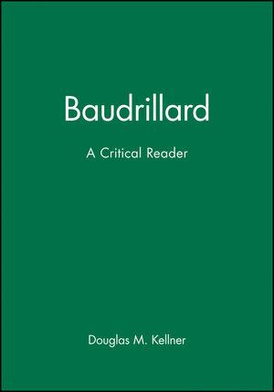 Baudrillard: A Critical Reader