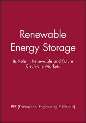 Renewable Energy Storage: Its Role in Renewable and Future Electricity Markets