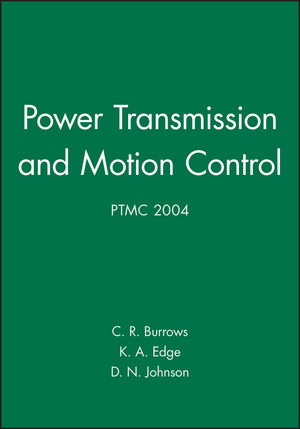 Power Transmission and Motion Control: PTMC 2004