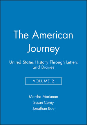 The American Journey: United States History Through Letters and Diaries, Volume 2