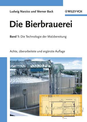 Die Bierbrauerei: Band 1 - Die Technologie der Malzbereitung, 8. Auflage