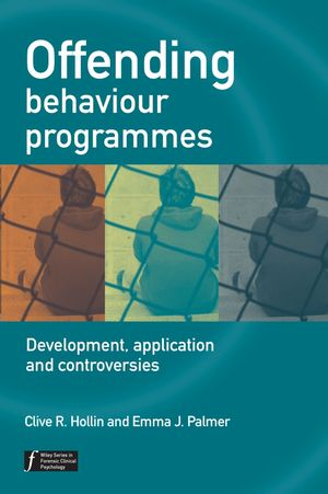 Offending Behaviour Programmes: Development, Application and Controversies (0470023368) cover image